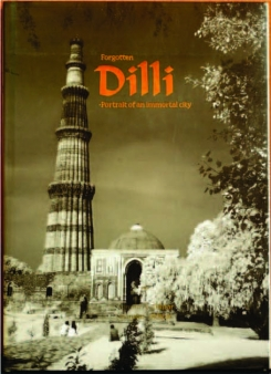 Forgotten DILLI - Portrait of An Immortal City